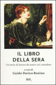 Foto Cover di Il libro della sera. Un anno di letture da tenere sul comodino, Libro di  edito da BUR Biblioteca Univ. Rizzoli