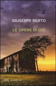 Libro Le opere di Dio Giuseppe Berto