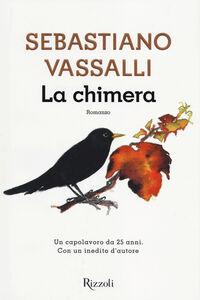 Foto Cover di La chimera, Libro di Sebastiano Vassalli, edito da Rizzoli