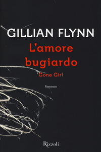 L' amore bugiardo. Gone girl