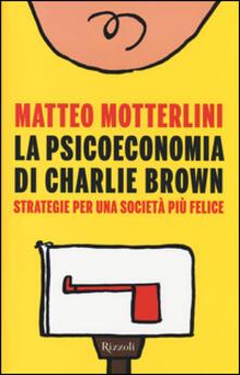Grandtoureventi.it La psicoeconomia di Charlie Brown. Strategia per una società più felice Image