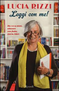 Libro Leggi con me! da 1 a 15 anni, educare con fiabe, storie, libri Lucia Rizzi