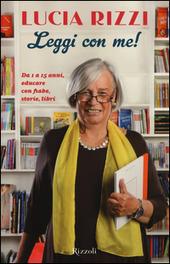 Leggi con me! da 1 a 15 anni, educare con fiabe, storie, libri