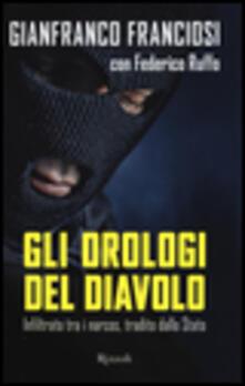 Antondemarirreguera.es Gli orologi del diavolo. Infilato tra i narcos, tradito dallo Stato Image