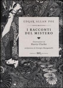 Foto Cover di I racconti del mistero, Libro di Edgar A. Poe,Harry Clarke, edito da BUR Biblioteca Univ. Rizzoli