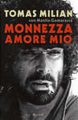 Libro Monnezza amore mio Tomas Milian Manlio Gomarasca