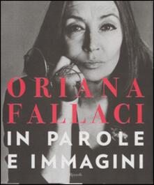 Oriana Fallaci. In parole e immagini - Oriana Fallaci - copertina