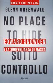 Sotto controllo - Edward Snowden e la sorveglianza di massa