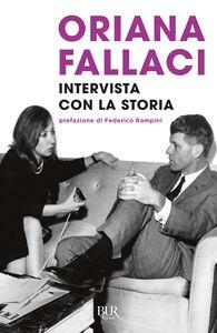 Foto Cover di Intervista con la storia, Libro di Oriana Fallaci, edito da BUR Biblioteca Univ. Rizzoli