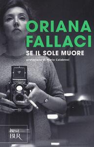 Libro Se il Sole muore Oriana Fallaci