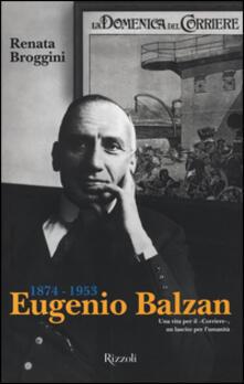 Secchiarapita.it Eugenio Balzan 1874-1953. Una vita per il «Corriere», un lascito per l'umanità Image