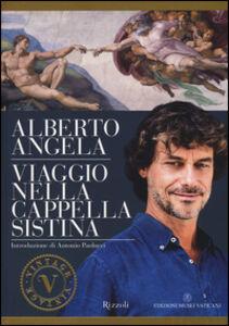 Libro Viaggio nella cappella Sistina Alberto Angela