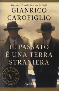 Foto Cover di Il passato è una terra straniera, Libro di Gianrico Carofiglio, edito da Rizzoli