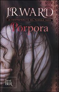 Foto Cover di Porpora. La confraternita del pugnale nero. Vol. 3, Libro di J. R. Ward, edito da BUR Biblioteca Univ. Rizzoli