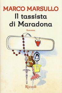 Libro Il tassista di Maradona Marco Marsullo