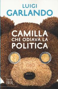 Libro Camilla che odiava la politica Luigi Garlando
