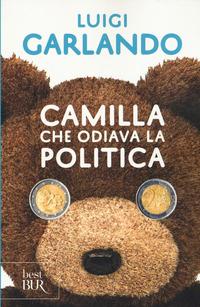 Camilla che odiava la politica - Garlando Luigi - wuz.it