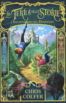 Ilmeglio-delweb.it L' incantesimo del desiderio. La terra delle storie. Vol. 1 Image