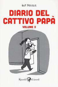 Foto Cover di Diario del cattivo papà. Vol. 3, Libro di Guy Delisle, edito da Rizzoli Lizard 0