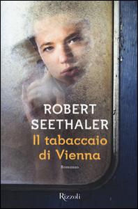 Libro Il tabaccaio di Vienna Robert Seethaler