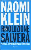 Libro Una rivoluzione ci salverà. Perché il capitalismo non è sostenibile Naomi Klein