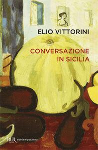 Libro Conversazione in Sicilia Elio Vittorini