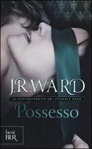 Libro Possesso. La confraternita del pugnale nero. Vol. 5 J. R. Ward
