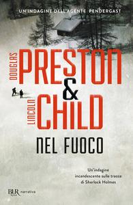 Libro Nel fuoco Douglas Preston , Lincoln Child