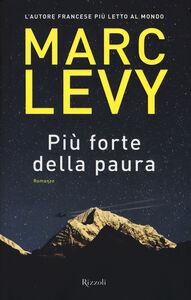 Libro Più forte della paura Marc Levy