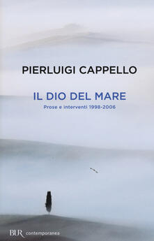 Scacciamoli.it Il Dio del mare. Prose e interventi (1998-2006) Image
