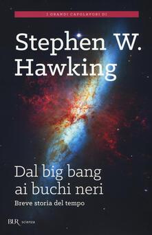 Dal big bang ai buchi neri. Breve storia del tempo - Stephen Hawking - copertina