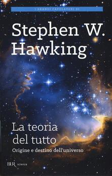 La teoria del tutto. Origine e destino dell'universo - Stephen Hawking - copertina