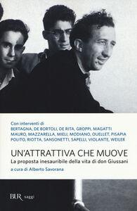 Libro Un' attrattiva che muove. La proposta inesauribile della vita di don Giussani