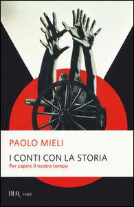 Foto Cover di I conti con la storia. Per capire il nostro tempo, Libro di Paolo Mieli, edito da BUR Biblioteca Univ. Rizzoli
