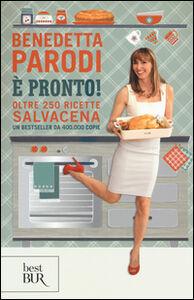 Foto Cover di È pronto! Oltre 250 ricette salvacena, Libro di Benedetta Parodi, edito da BUR Biblioteca Univ. Rizzoli