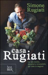 Foto Cover di Casa Rugiati, Libro di Simone Rugiati, edito da BUR Biblioteca Univ. Rizzoli