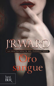 Libro Oro sangue. La confraternita del pugnale nero. Vol. 6 J. R. Ward