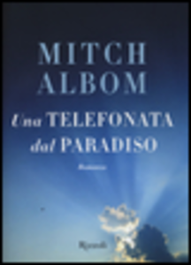 Libro Una telefonata dal paradiso Mitch Albom