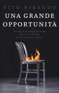 Foto Cover di Una grande opportunità, Libro di Vito Ribaudo, edito da Rizzoli