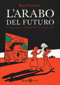 Libro L' arabo del futuro. Una giovinezza in Medio Oriente (1978-1984) Riad Sattouf 0