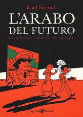 L' arabo del futuro. Una giovinezza in Medio Oriente (1978-1984)