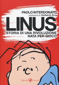 Libro Linus. Storia di una rivoluzione nata per gioco Paolo Interdonato 0