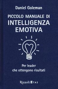 Piccolo manuale di intelligenza emotiva per leader che ottengono risultati