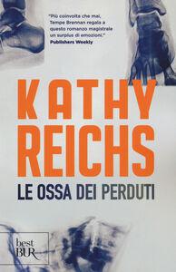 Foto Cover di Le ossa dei perduti, Libro di Kathy Reichs, edito da BUR Biblioteca Univ. Rizzoli