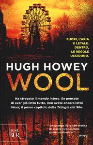 Foto Cover di Wool. Trilogia del Silo, Libro di Hugh Howey, edito da BUR Biblioteca Univ. Rizzoli