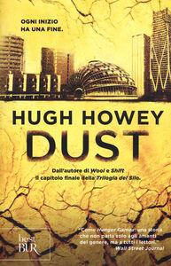 Foto Cover di Dust. Trilogia del Silo. Vol. 3, Libro di Hugh Howey, edito da BUR Biblioteca Univ. Rizzoli