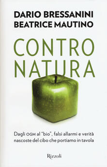 Criticalwinenotav.it Contro natura. Dagli OGM al «bio», falsi allarmi e verità nascoste del cibo che portiamo in tavola Image