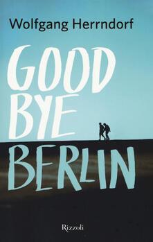 Goodbye Berlin - Wolfgang Herrndorf - copertina