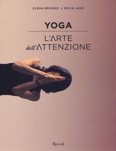 Yoga. L'arte dell'attenzione