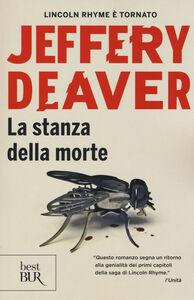 Foto Cover di La stanza della morte, Libro di Jeffery Deaver, edito da BUR Biblioteca Univ. Rizzoli